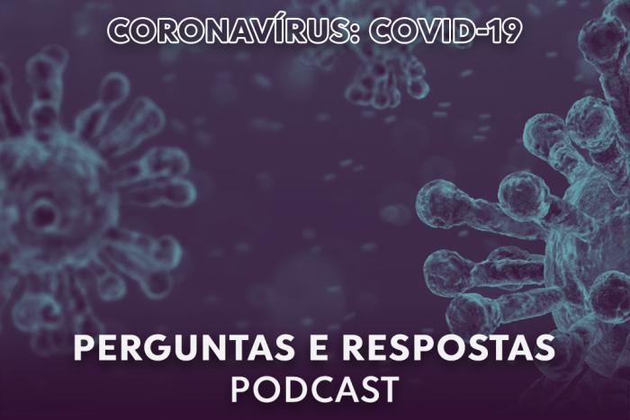 podcast perguntas e respostas coronavírus